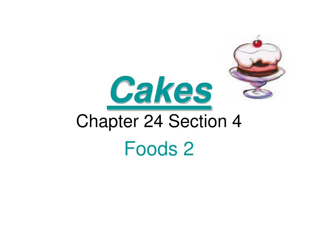 cakes chapter 24 section 4 l.