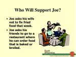 who will support joe