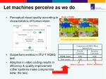 let machines perceive as we do