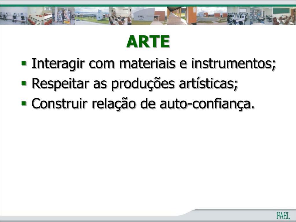 Interagir com materiais e instrumentos;