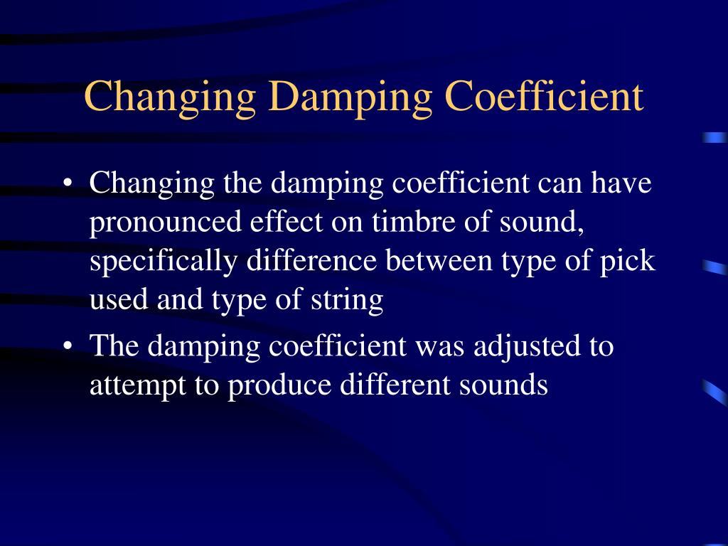 Changing Damping Coefficient