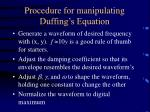 procedure for manipulating duffing s equation