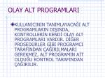 olay alt programlari