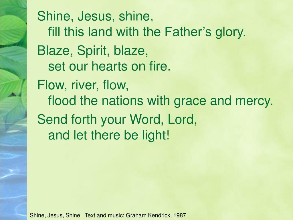 Shine, Jesus, shine,