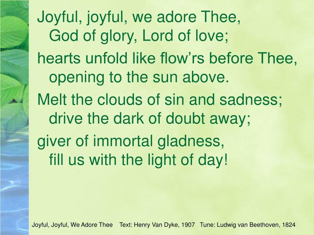 Joyful, joyful, we adore Thee,