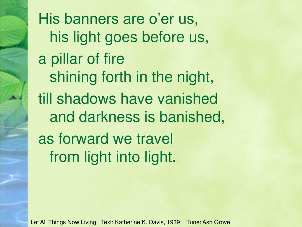 His banners are o'er us,
