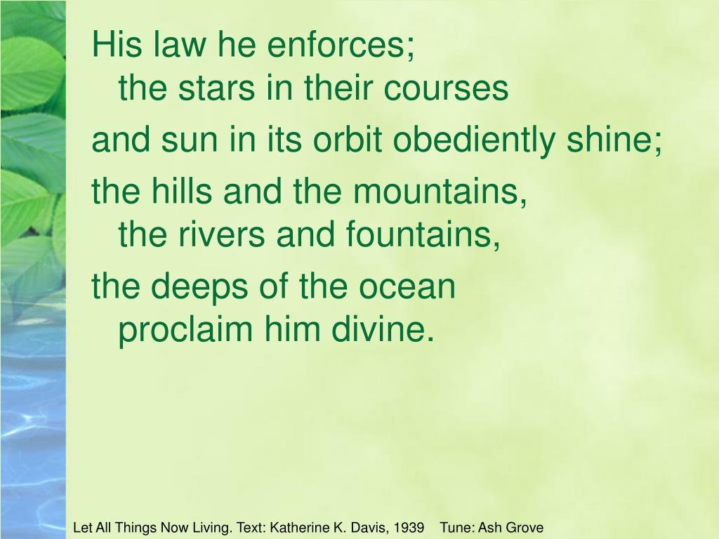 His law he enforces;