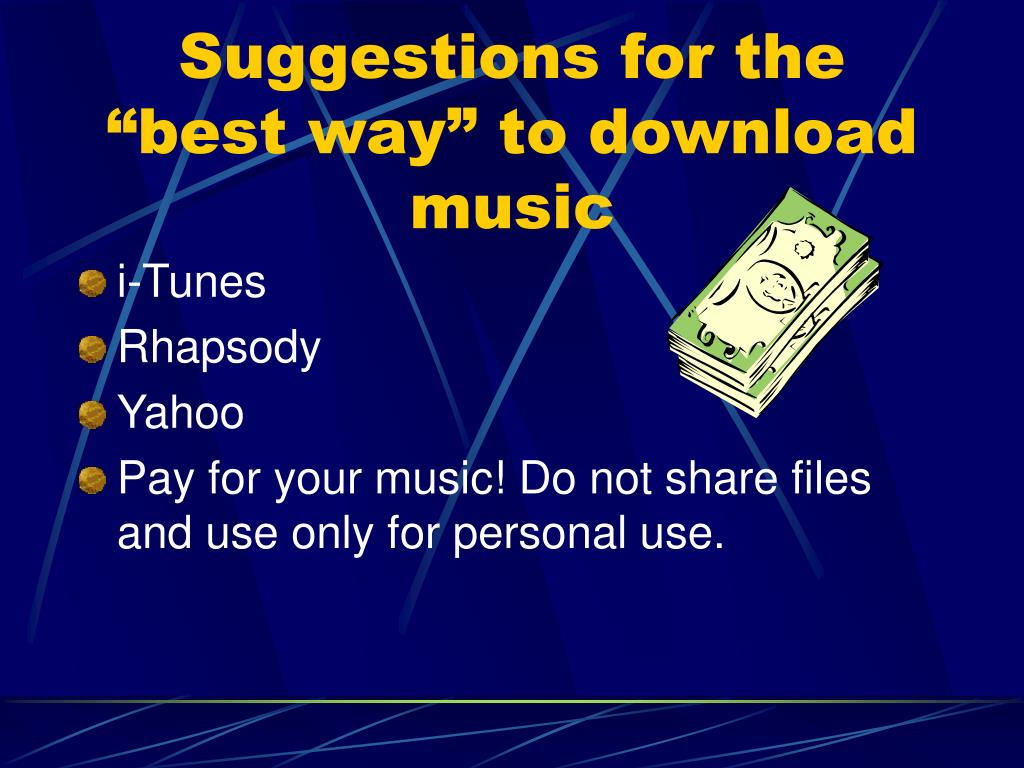 "Suggestions for the ""best way"" to download music"