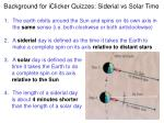 background for iclicker quizzes siderial vs solar time