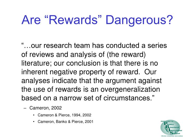 "Are ""Rewards"" Dangerous?"