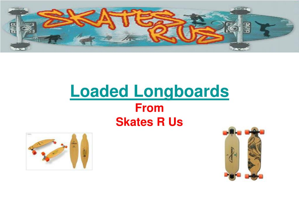 loaded longboards from skates r us l.
