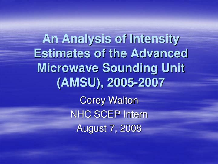 an analysis of intensity estimates of the advanced microwave sounding unit amsu 2005 2007 n.