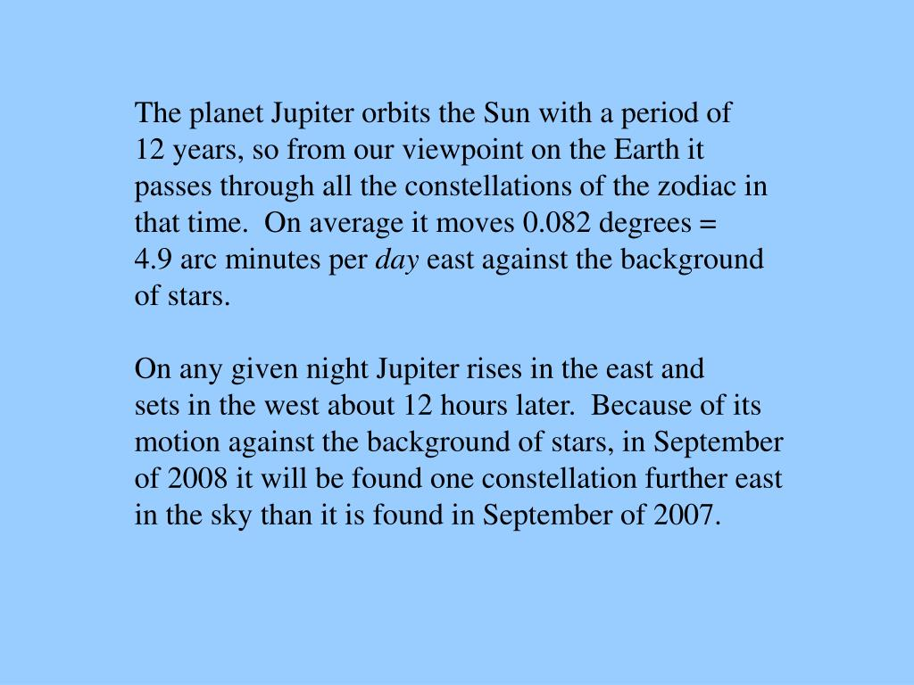 The planet Jupiter orbits the Sun with a period of