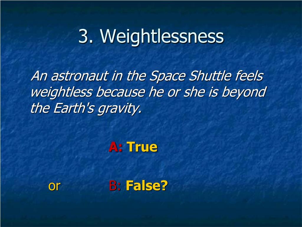 3. Weightlessness