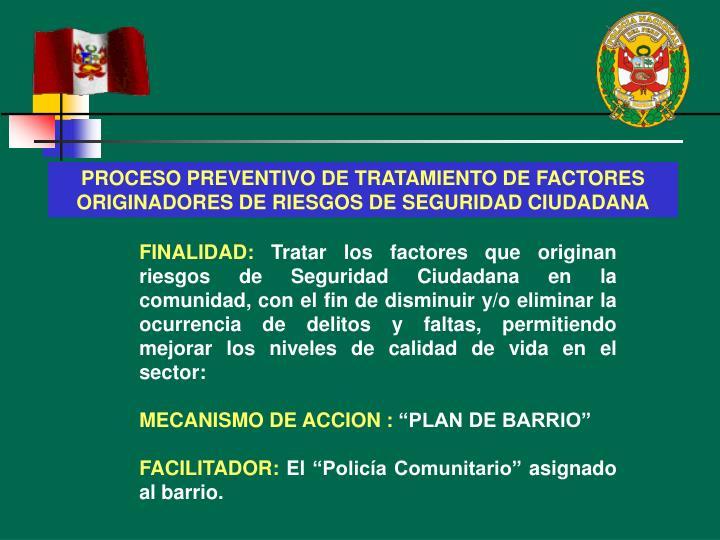 PROCESO PREVENTIVO DE TRATAMIENTO DE FACTORES ORIGINADORES DE RIESGOS DE SEGURIDAD CIUDADANA