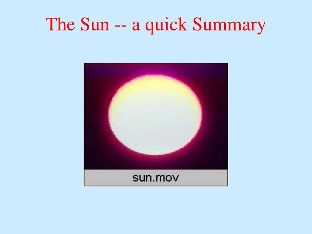 The Sun -- a quick Summary