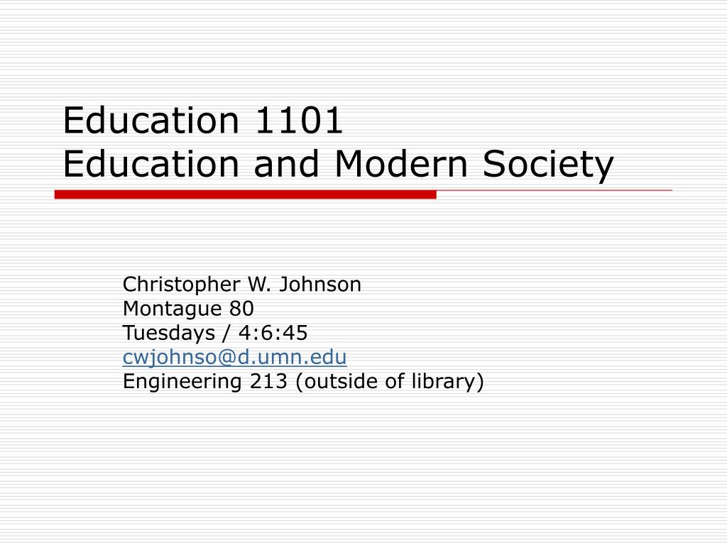 education 1101 education and modern society l.