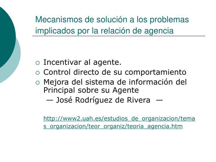 Mecanismos de solución a los problemas implicados por la relación de agencia