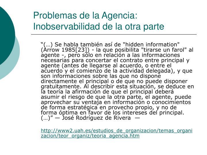 Problemas de la Agencia: Inobservabilidad de la otra parte