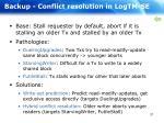 backup conflict resolution in logtm se