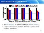 true versus parallel bloom24