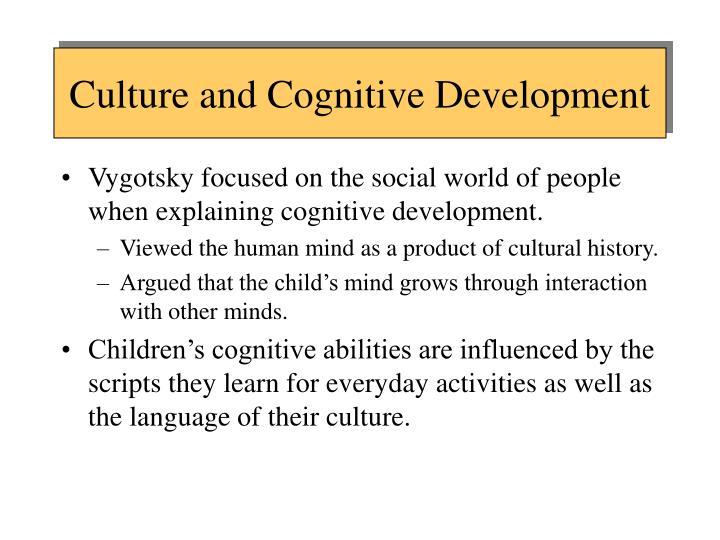 Culture and Cognitive Development