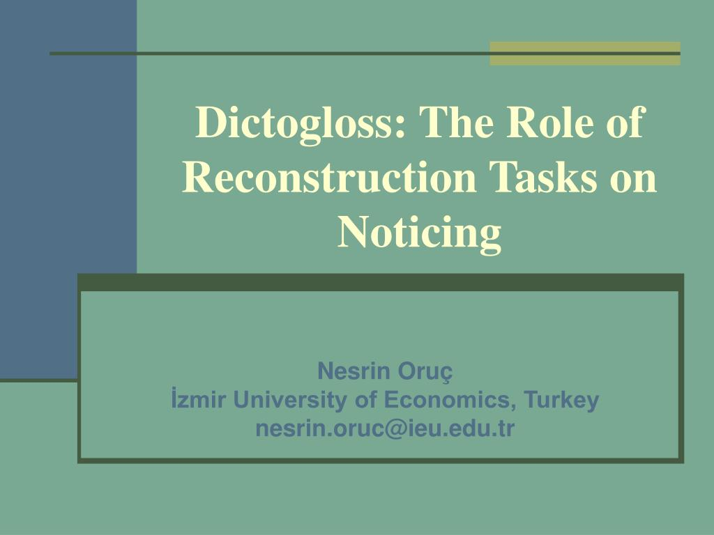 dictogloss the role of reconstruction tasks on noticing l.