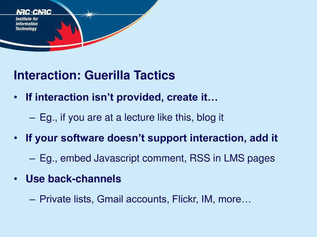 Interaction: Guerilla Tactics