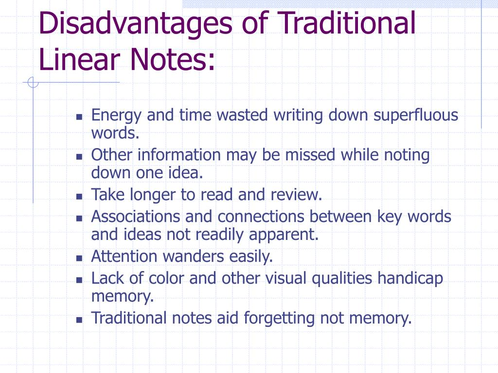 Disadvantages of Traditional Linear Notes: