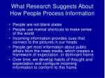 what research suggests about how people process information