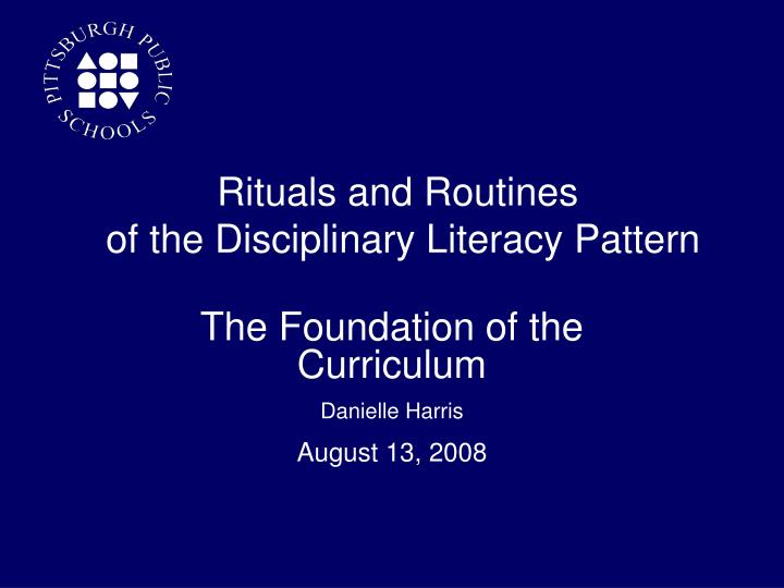 The foundation of the curriculum danielle harris august 13 2008