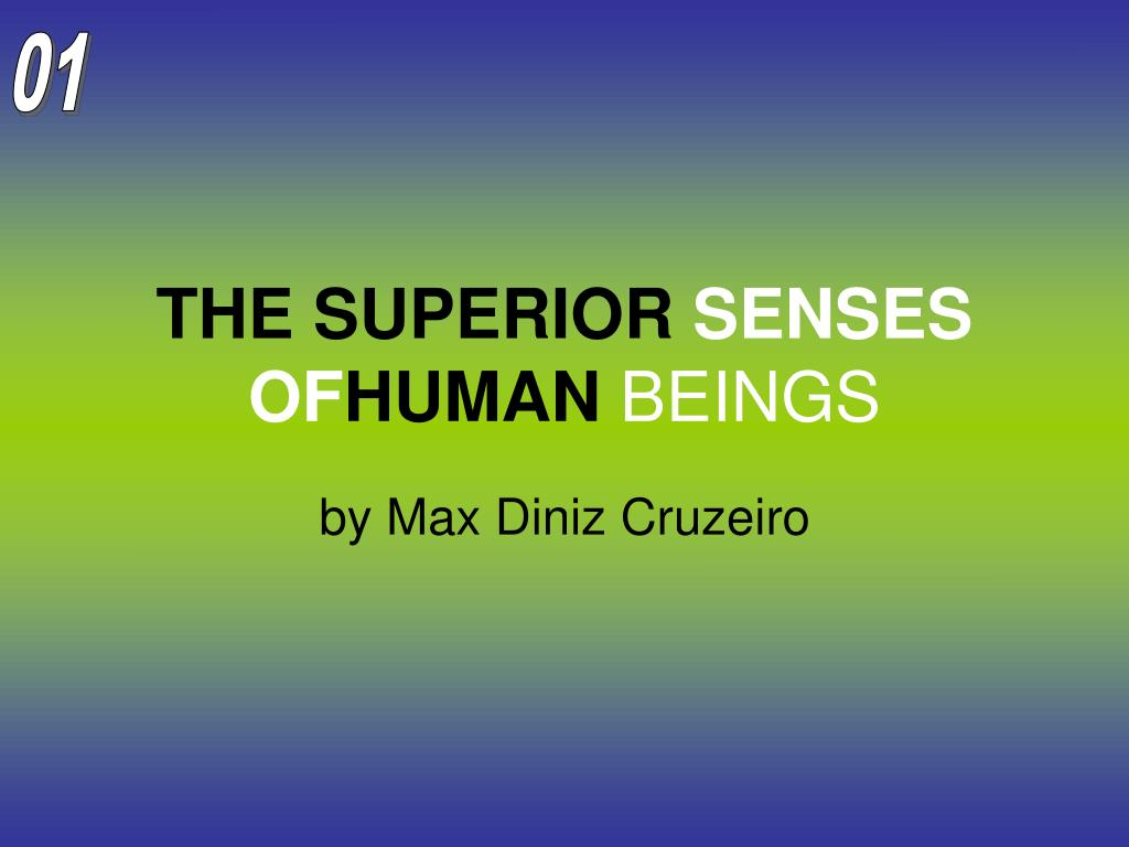 the superior senses of human beings l.