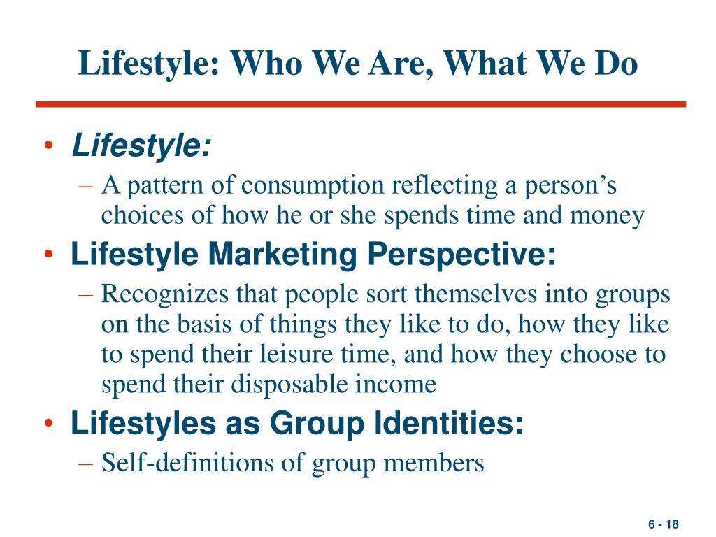 Lifestyle: Who We Are, What We Do