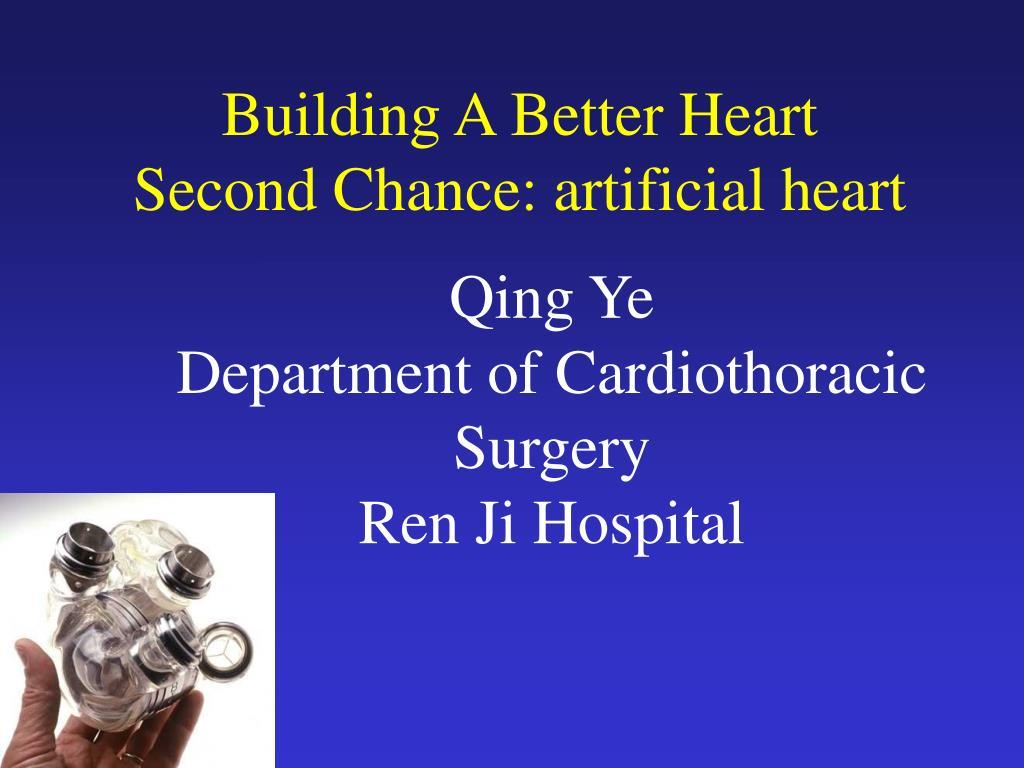 building a better heart second chance artificial heart l.