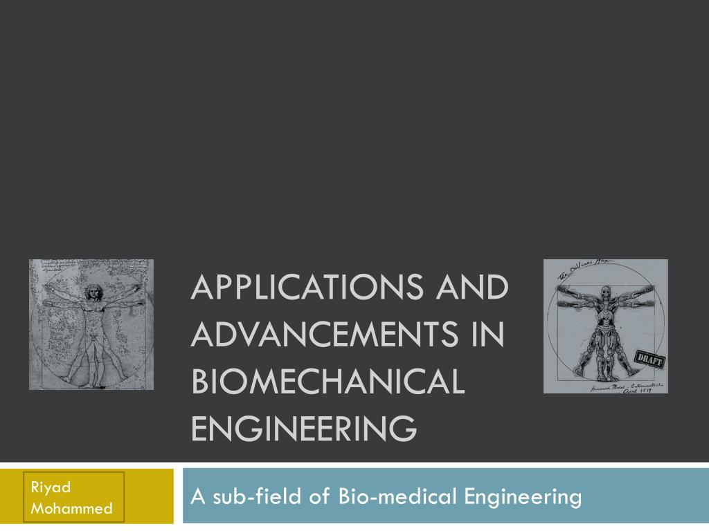 applications and advancements in biomechanical engineering l.