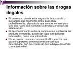 informaci n sobre las drogas ilegales