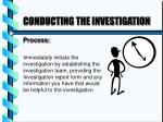 conducting the investigation1