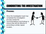 conducting the investigation2