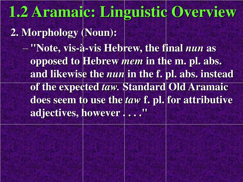 1.2 Aramaic: Linguistic Overview