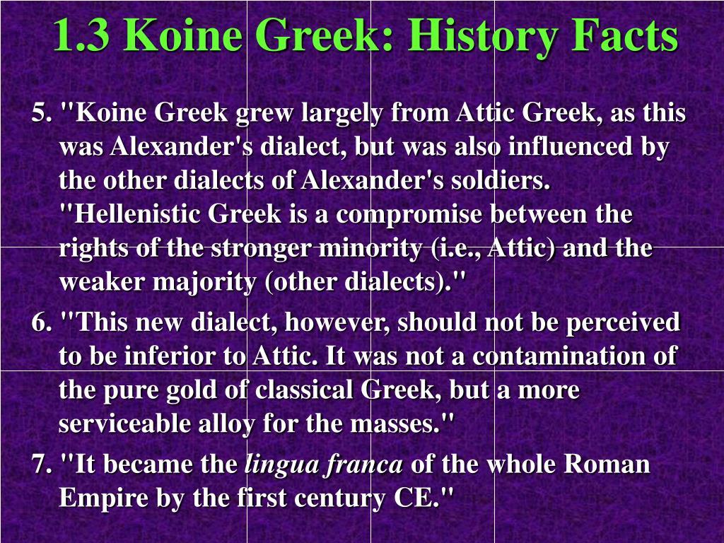 1.3 Koine Greek: History Facts