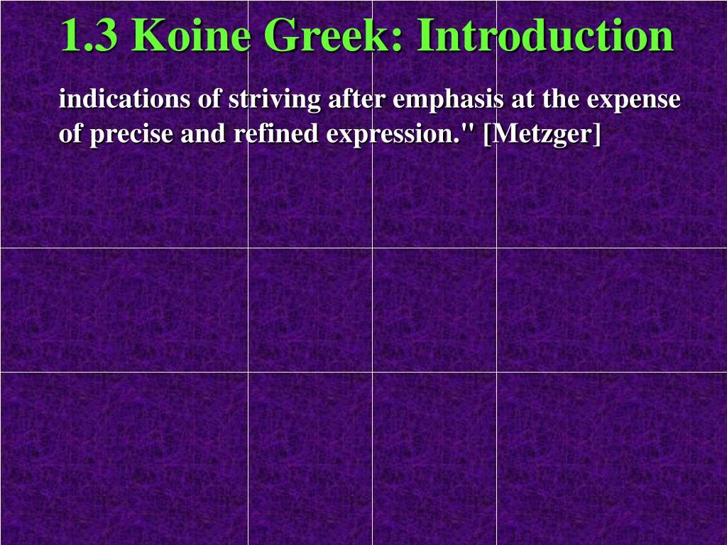 1.3 Koine Greek: Introduction