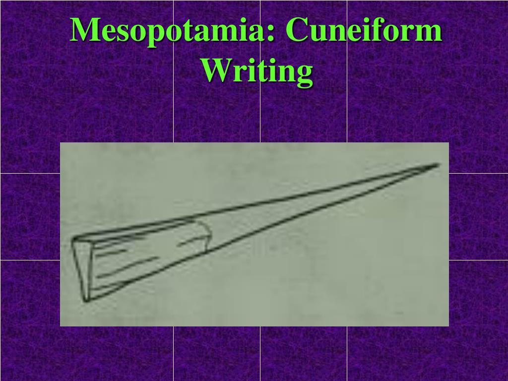 Mesopotamia: Cuneiform Writing
