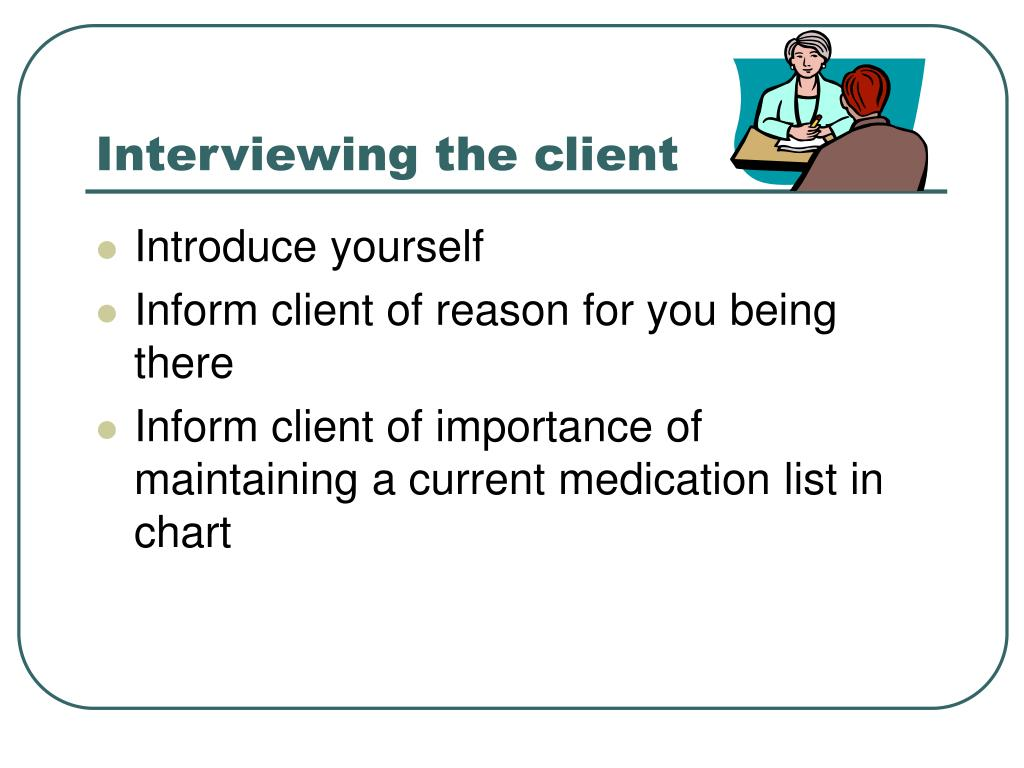 Interviewing the client