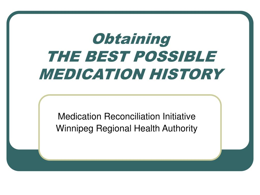 obtaining the best possible medication history l.