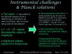 instrumental challenges planck solutions