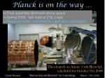 planck is on the way
