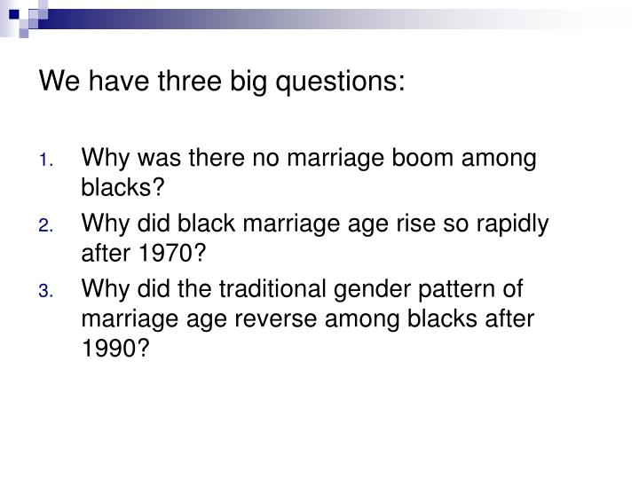 We have three big questions