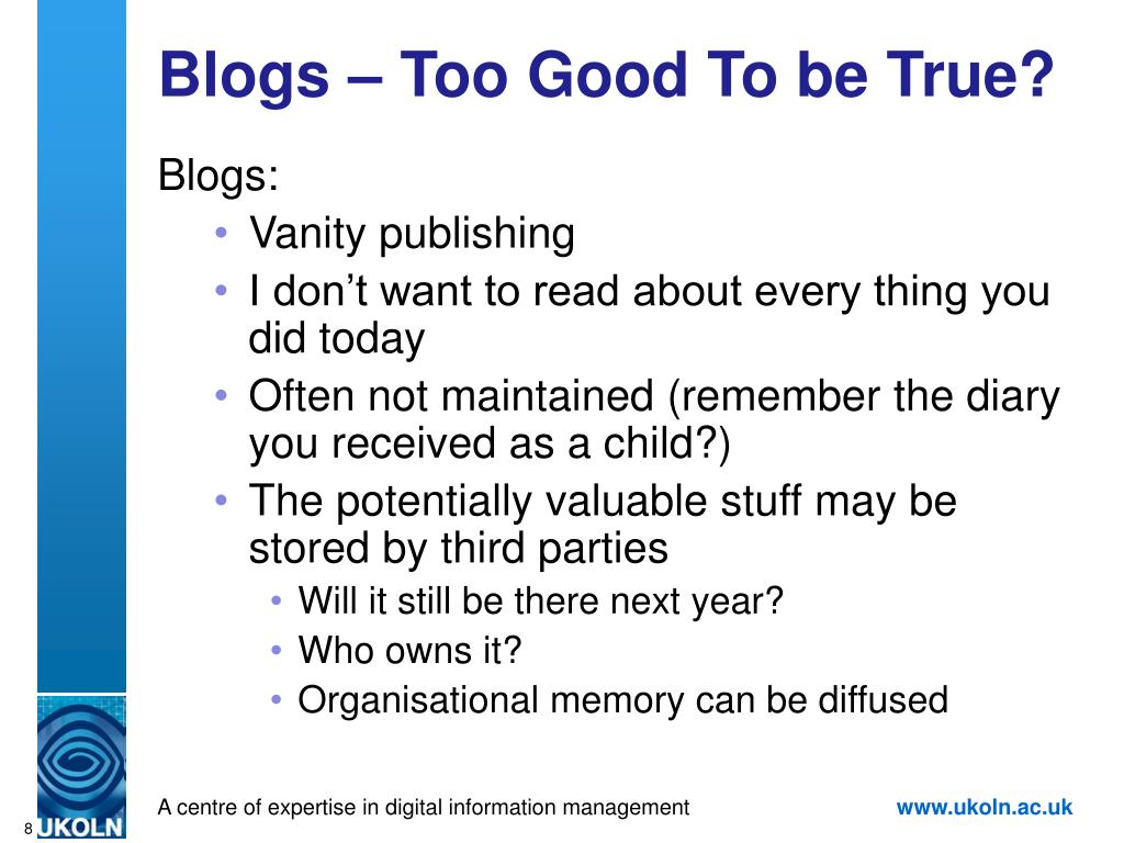 Blogs – Too Good To be True?