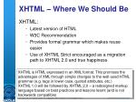 xhtml where we should be