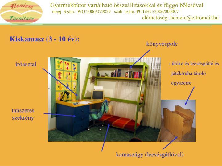 Kiskamasz (3 - 10 év):